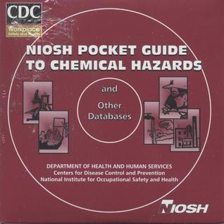 NIOSH Pocket Guide to Chemical Hazards and Other Databases, 2003  by  National Institute for Occupational Safety and Health