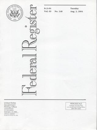 Federal Register, V. 69, No. 148, Tuesday, August 3, 2004 (United States) Office of the Federal Register