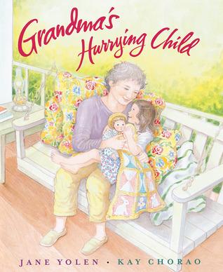 Grandmas Hurrying Child Jane Yolen