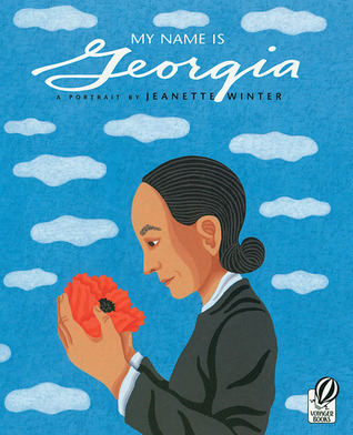 My Name Is Georgia: A Portrait  by  Jeanette Winter by Jeanette Winter