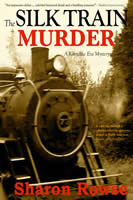 The Silk Train Murder (Klondike Era Mystery, #1)  by  Sharon Rowse