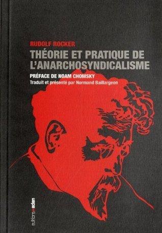 Théorie et pratique de lanarchosyndicalisme  by  Rudolf Rocker
