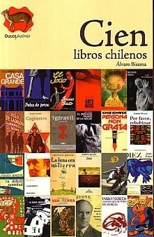 Cien libros chilenos  by  Álvaro Bisama