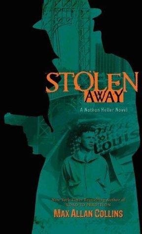 Stolen Away (Nathan Heller, #6) Max Allan Collins