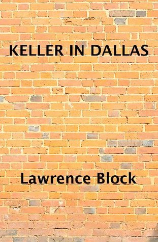 Keller in Dallas Lawrence Block