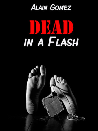 Dead in a Flash Alain Gomez