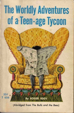 The Worldly Adventures of a Teen-age Tycoon  by  Roger Eddy