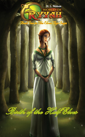 World of Ryyah: Unlikely Alliance: Book Two in The Elven Age Saga  by  H.L. Watson
