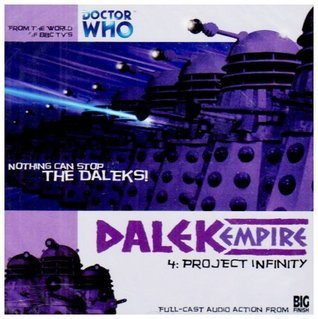 Dalek Empire I: Chapter Four - Project Infinity Nicholas Briggs