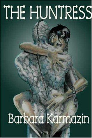 The Huntress  by  Barbara Karmazin