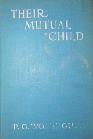 Their Mutual Child P.G. Wodehouse