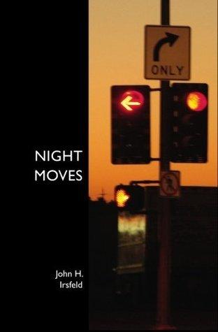 Night Moves John H. Irsfeld