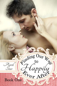 Finding Our Way to Happily Ever After, Book One  by  April Star