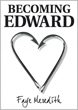 Becoming Edward  by  Faye Meredith