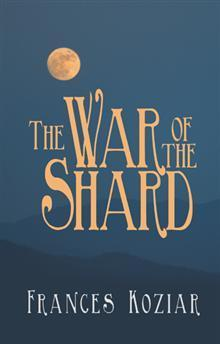 The War of the Shard  by  Frances Koziar