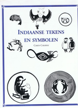 Tekens en symbolen van de Indianen uit het Noordoostelijke woodland Caren Caraway