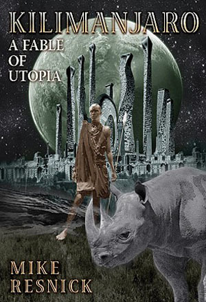 Kilimanjaro (A Fable of Utopia, #2)  by  Mike Resnick