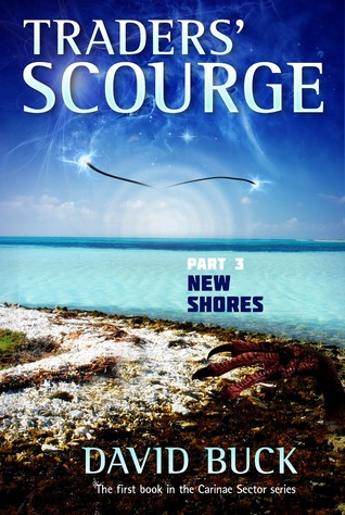 New Shores (Traders Scourge, #3)  by  David Buck