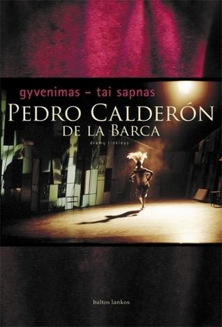 Gyvenimas - tai sapnas  by  Pedro Calderón de la Barca