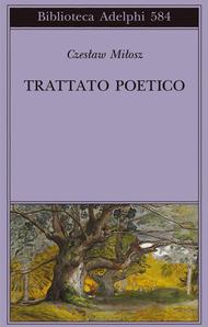 Trattato poetico  by  Czesław Miłosz