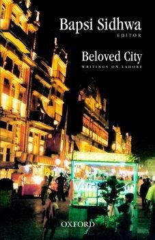 Beloved City Writings on Lahore Bapsi Sidhwa