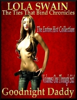 Goodnight Daddy (The Ties That Bind, #1-6) Lola Swain