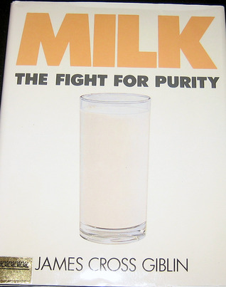 Milk: The Fight for Purity  by  James Cross Giblin