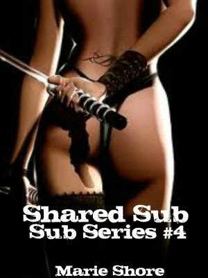 Shared Sub (Submission, #4)  by  Marie Shore