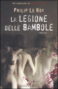 La legione delle bambole  by  Philip Le Roy