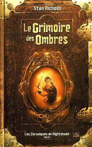 Le Grimoire des Ombres (Les Chroniques de Nightshade, #1) Stan Nicholls