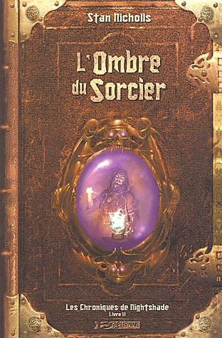 LOmbre du Sorcier (Les Chroniques de Nightshade, #2) Stan Nicholls