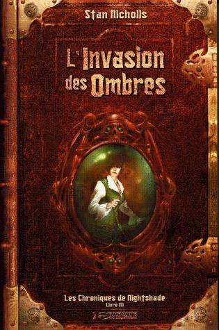 LInvasion des ombres (Les Chroniques de Nightshade, #3) Stan Nicholls