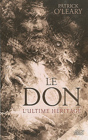 Le Don, Lultime héritage  by  Patrick OLeary