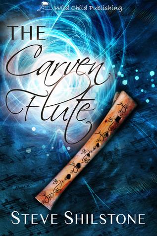 The Carven Flute (The Bekka Chronicles, #2)  by  Steve Shilstone