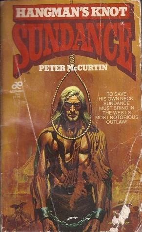 Hangmans Knot (Sundance, #33) Peter McCurtin
