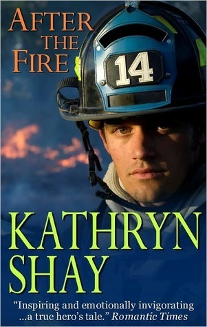After the Fire (The Firefighter Trilogy, #1)  by  Kathryn Shay