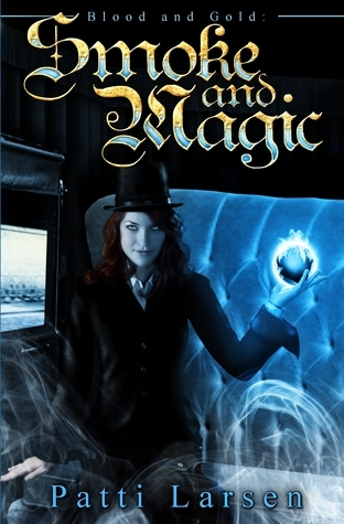 Smoke and Magic (Hayle Coven Histories, #1)  by  Patti Larsen