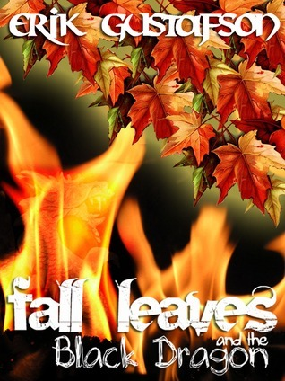 Fall Leaves and the Black Dragon Erik Gustafson