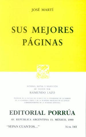 Sus Mejores Páginas. (Sepan Cuantos, #141)  by  José Martí