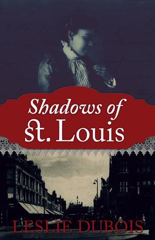 Shadows of St. Louis Leslie DuBois