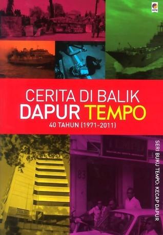 Cerita di Balik Dapur Tempo: 40 Tahun (1971 - 2011) Tim Buku TEMPO