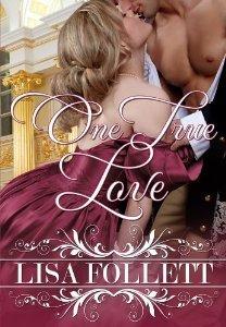 One True Love  by  Lisa Follett