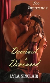 Deceived and Devoured (Too Innocent #2)  by  Lyla Sinclair