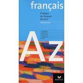 Pratique du français de A à Z Benedicte Gaillard