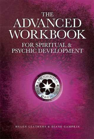 The Advanced Workbook for Spiritual & Psychic Developent - A Course Companion Helen Leathers