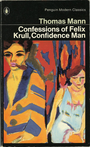 The Confessions of Felix Krull, Confidence Man (20th Century Classics)  by  Thomas Mann