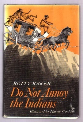 Do Not Annoy the Indians  by  Betty Baker