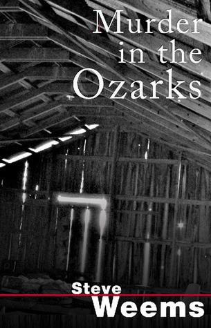 Murder In The Ozarks Steve Weems