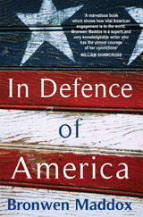 In Defence Of America Bronwen Maddox
