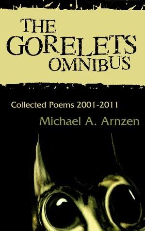 The Gorelets Omnibus Michael A. Arnzen